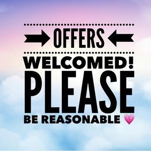 Please be reasonable when making an offer 💗